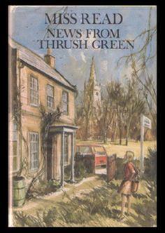 Thrush Green Novel: News From Thrush Green, written by Miss Read (Dora Saint) illustrated by John S. Goodall