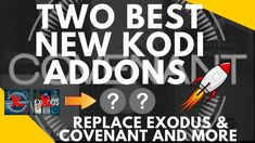 BEST KODI ADDON BETTER THAN EXODUS COVENANT for MOVIES TV SHOWS 2018   H...