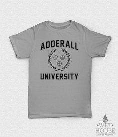 Adderall University College TShirt by wethouse on Etsy