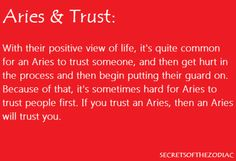 Aries: I don't know an Aries alive that their trust can be restored, once it has been broken.