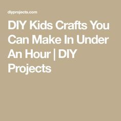 DIY Kids Crafts You Can Make In Under An Hour | DIY Projects