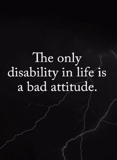 Quotes You could have all the opportunities and blessings in life but if you have a bad attitude, all of it won't matter.