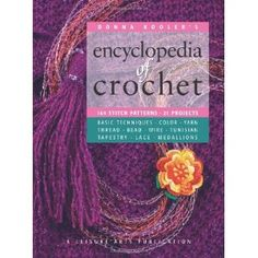 Donna Koolers Encyclopedia of Crochet (Leisure Arts #15906) (Donna ...