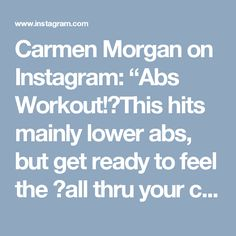 """Carmen Morgan on Instagram: """"Abs Workout!💥This hits mainly lower abs, but get ready to feel the 🔥all thru your core.😅You can tell I'm dying by the end. . . My #mtcapp…"""" • Instagram"""