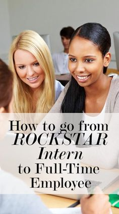 Are you a ROCKSTAR Intern. How to make it to full-time employee at your company.