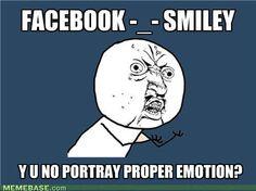 Facebook smiley fail. Y u no meme