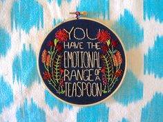 You Have the Emotional Range of a Teaspoon by AlexsEmbroidery #embroidery #embroideryart #etsy #diy #craft #decor #hoopart #art #harrypotter #hermione #jkrowling #book #quote