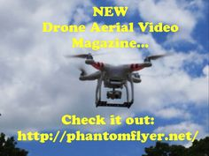 Check out the preview of the NEW #Drone #Aerial #Video #Magazine  http://phantomflyer.net/ Please share with your friends....