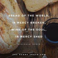"""Bread of the world, in mercy broken, Wine of the soul, in mercy shed, By whom the words of life were spoken, And in whose death our sins are dead: Look on the heart by sorrow broken, Look on the tears by sinners shed; And by Thy feast to us the token That by Thy grace our souls are fed."" —Reginald Heber #srt #lent day 29"