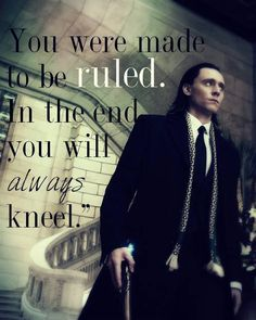 Ok, ok, ok....So.... At the end of Thor 2, Loki was able to finally make Thor kneel for him, to him, and in his honor! Ah, the brilliance of good writing.