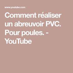Comment réaliser un abreuvoir PVC. Pour poules. - YouTube