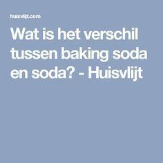 Wat is het verschil tussen baking soda en soda? - Huisvlijt