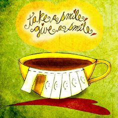 Have a smile Coffee Art, Coffee Time, Tea Time, Coffee Cups, Take A Smile, Big Love, Fun Loving, Smile Quotes, Happy Tuesday