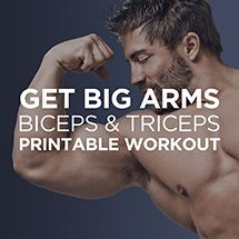FREE Get Big Arms - Biceps & Triceps Printable Workout Plan for Men & Women  from Workout Labs
