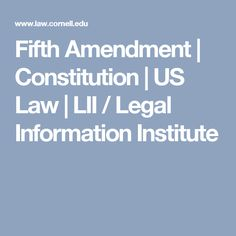 Fifth Amendment | Constitution | US Law | LII / Legal Information Institute