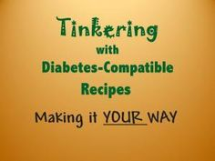 Diabetes-Compatible Recipes for the One that Matters….YOU!