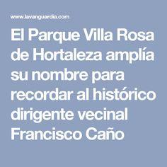 Se ha hecho justicia, el Parque Villa Rosa llevará el nombre de uno de los máximos impulsores de su desarrollo: Francisco Caño Madrid, Pink, Righteousness, Personality, Names, Parks, So Done