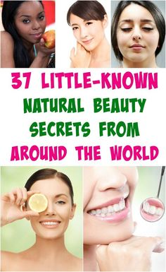 37 Little-Known Natural Beauty Secrets from Around the World! Find some hidden gems!   find more relevant stuff: skintightnaturals.com