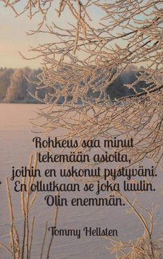 Finnish Words, Mind Power, My Dream Came True, Enjoy Your Life, Note To Self, Great Pictures, Picture Quotes, Quote Of The Day, Wise Words