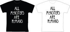 """All monsters are humans R$ 30,00 + frete Todas as cores Personalizamos e estampamos a sua ideia: imagem, frase ou logo preferido. Arte final. Telas sob encomenda. Estampas de/em camisas masculinas e femininas (e outros materiais). Fornecemos as camisas ou estampamos a sua própria. Envie a sua ideia ou escolha uma das """"nossas"""".... Blog: http://knupsilk.blogspot.com.br/ Pagina facebook: https://www.facebook.com/pages/KnupSilk-EstampariaSerigrafia/827832813899935?pnref=lhc"""