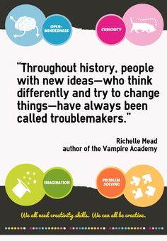 """Throughout history, people with new ideas—who think differently and try to change things—have always been called troublemakers."" Richelle Mead author of the Vampire Academy Risk Reward, Vampire Academy, A Classroom, Problem Solving, Infographics, Author, Education, Feelings, Creativity"