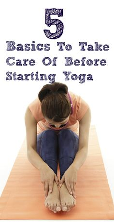 5 Basics To Take Care Of Before Starting Yoga #basics #yoga #steps #yogi #meditation #poses #fitness #health #strength
