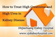 My father is a kidney disease patient and his creatinine has up to 4.5. The doctor told us that his urea level is also very high. Is it very serious ? How to treat it ?