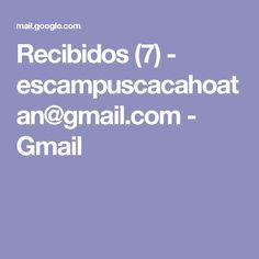 Recibidos (7) - escampuscacahoatan@gmail.com - Gmail