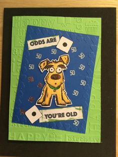 Odds are, you're old by Shirleysgirl - Cards and Paper Crafts at Splitcoaststampers