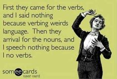 A reason to end the verbification of the English language.