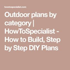 Outdoor plans by category | HowToSpecialist - How to Build, Step by Step DIY Plans