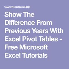 Show The Difference From Previous Years With Excel Pivot Tables - Free Microsoft Excel Tutorials