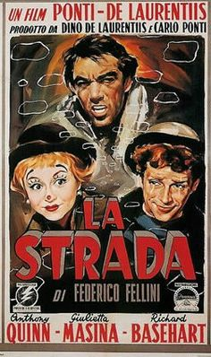 """La Strada"", directed by Federico Fellini, 1954. (Interesting actor choices. Richard Basehart and Anthony Quinn are both imported American actors.)"