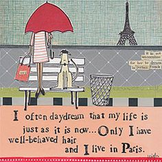 I already have well-behaved but I don't live in Paris.
