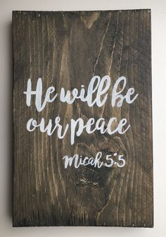 He Will Be Our Peace  #SignedNL #HeWillBeOurPeace #micah55 #peace #woodensign #reclaimedwood #handmade #madeinholland