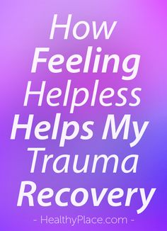 My trauma recovery progressed when I accepted my helplessness. Learn how feeling helpless can help us recover from trauma at HealthyPlace, and discover why not being in control of everything is good for you. Mental Health Stigma, Mental Health Illnesses, Mental Health Disorders, Depressing Lyrics, Recovering From Depression, Complex Ptsd, Feeling Helpless, Social Work, Just Do It