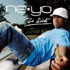"""Ne-Yo – """"So Sick""""   33 Songs That Prove 2006 Was The Best Year For Music"""