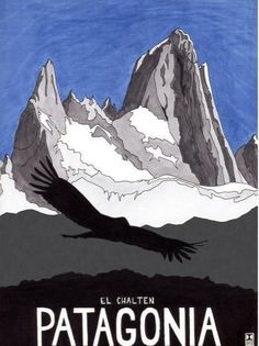 Travel Poster - Patagonia - Mountain Fitz Roy - Chile - South America - by Dave Christian. Retro Poster, Vintage Travel Posters, Vintage Ski, Vintage Style, Patagonia Travel, Tourism Poster, Hand Drawn Lettering, Argentina Travel, Vintage Posters