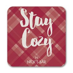 Stay Cozy - Coasters. Available at Persnickety Invitation Studio.