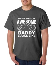 AWESOME DADDY Shirt  tshirt This is What an Awesome Daddy Looks Like Christmas Gift Birthday Gift for Dad Fathers Day Gift for Dad on Etsy, $15.99