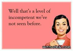 well-thats-a-level-of-incompetent-weve-not-seen-before-coffee-ecard