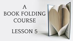 Book Folding Tutorial: Lesson 5