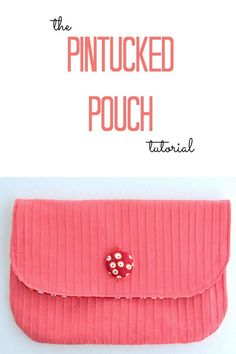 Sew a Pintucked Pouch – Free ePatterns + Sewing Tutorials  by Lemon Squeezy Home, Vanilla Joy, + Fashion Sewing TV  #sewing #sewingtutorials