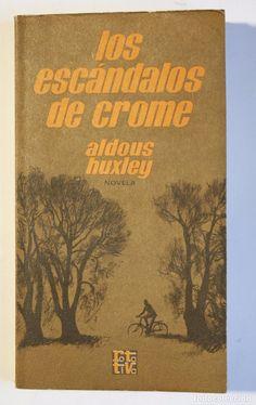 ALDOUS HUXLEY - LOS ESCÁNDALOS DE CHROME (Libros de Segunda Mano (posteriores a 1936) - Literatura - Narrativa - Otros)