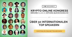 Die ✔ Teilnahme an Deutschlands größten online Konferenz über Bitcoin & Co ist gratis und Du ✔ erfährst von internationalen Topspeakern alles über Kryptowährungen & Blockchain!