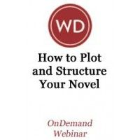How to Plot and Structure Your Novel OnDemand Webinar  | WritersDigestShop