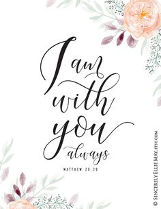 Matt I am with you always, Bible verse and promise you can rely on! Matt I am with you always, Bible verse and promise you can rely on! Bible Verses Quotes, Jesus Quotes, Bible Scriptures, Jesus Bible, Encouraging Bible Verses, Bible Verses About Marriage, Bible Verses For Encouragement, Praise Quotes, Bible Verses For Girls