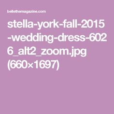 stella-york-fall-2015-wedding-dress-6026_alt2_zoom.jpg (660×1697)
