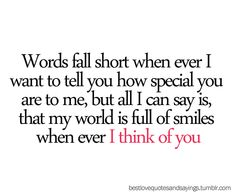 This is so true about me with you, it couldn't be more right. Love this, love my boyfriend. <3