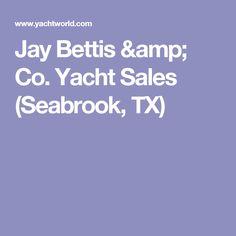 Jay Bettis & Co. Yacht Sales (Seabrook, TX)